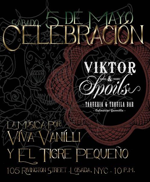 Celebracíon de Cinco de Mayo con Víva Vanílli y El Tigre Pequeño @ Viktor & Spoils