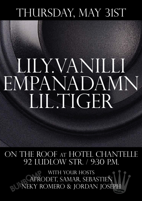 Lily Vanilli + Empanadamn + DJ Lil Tiger @ Hotel Chantelle