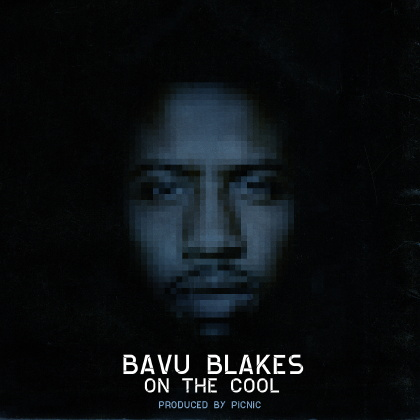 Bavu Blakes - On the Cool