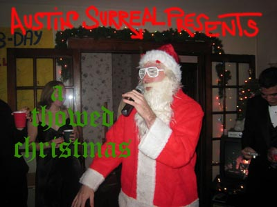 THOWED CHRISTMAS 2009! A Holiday Mix by MattSoReal of AustinSurreal.com
